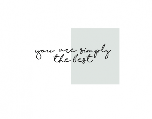 You are simply the best
